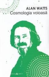 Cosmologia voioasa - Alan Watts Carti