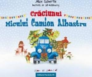 Craciunul micului camion albastru - Alice Schertle Carti