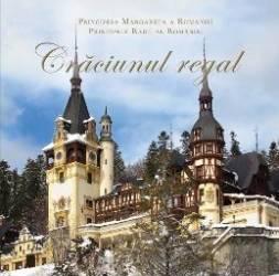 Craciunul regal - Principesa Margareta a Romaniei Principele Radu al Romaniei