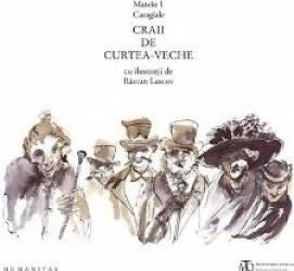 Craii de Curtea-Veche - Mateiu I. Caragiale cu ilustratii de Razvan Luscov