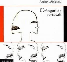 Cranguri de portocali - Adrian Mielcioiu