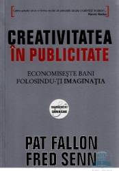 Creativitatea in publicitate - Pat Fallon Fred Senn