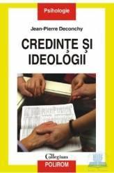 Credinte si ideologii - Jean-Pierre Deconchy Carti