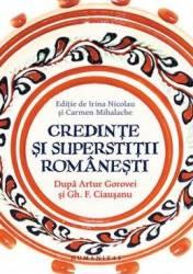 Credinte si superstitii romanesti ed.2013 - Irina Nicolau Carmen Huluta