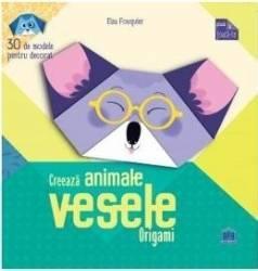 Creeaza animale vesele. Origami - Elsa Fouquier