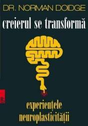Creierul se transforma - Norman Doidge