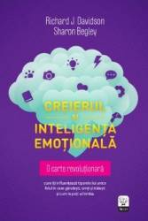 Creierul si inteligenta emotionala - Richard J. Davidson Sharon Begley
