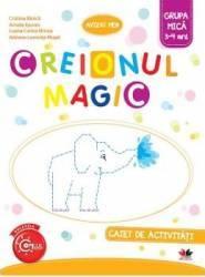 Creionul Magic Caiet De Activitati Grupa Mica 3-4 Ani - Cristina Banica