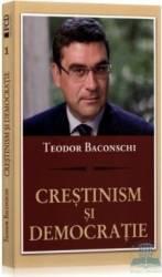 Crestinism si democratie - Teodor Baconschi Carti
