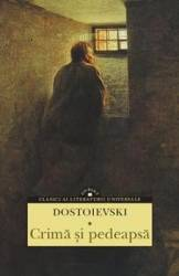 Crima si pedeapsa - Dostoievski Carti