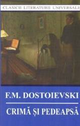 Crima si pedeapsa ed.2014 - F.M. Dostoievski