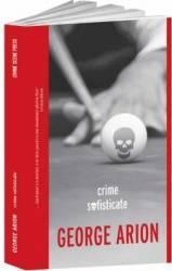 Crime sofisticate - George Arion Carti