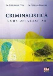 Criminalistica. Curs universitar - Gheorghe Popa Niculae Gament Carti