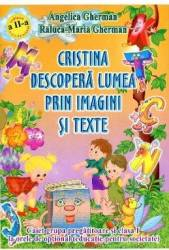 Cristina Descopera Lumea Prin Imagini Si Texte - Angelica Gherman RalucA-Maria Gherman