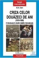 Criza celor douazeci de ani 1919-1939 - E.H. Carr