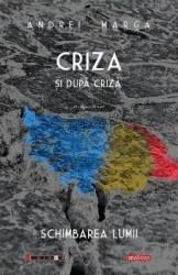 Criza si dupa criza Ed. 3 - Andrei Marga Carti