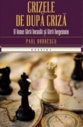 Crizele de dupa criza - Paul Dobrescu title=Crizele de dupa criza - Paul Dobrescu