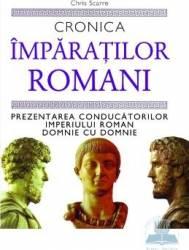 Cronica imparatilor romani - Chris Scarre
