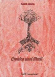 Cronica unei iluzii - Carol Simon Carti