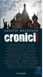 Cronici incomode - Savatie Bastovoi