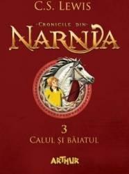 Cronicile din Narnia vol.3 Calul si baiatul - C.S. Lewis