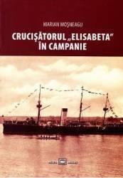 Crucisatorul Elisabeta in campanie - Marian Mosneagu