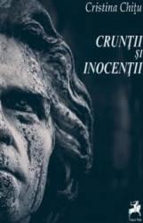 Cruntii si inocentii - Cristina Chitu title=Cruntii si inocentii - Cristina Chitu