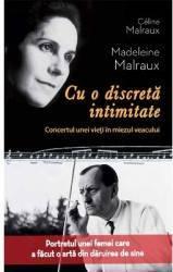 Cu O Discreta Intimitate - Celine Malraux Madeleine Malraux