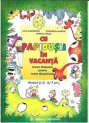Cu Papidusii in vacanta nivelul 2. 5-6 7 ani - Livia Andreescu