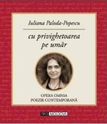 Cu privighetoarea pe umar - Iuliana Paloda-Popescu