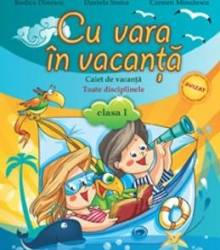 Cu vara in vacanta cls 1 - Rodica Dinescu Daniela Stoica