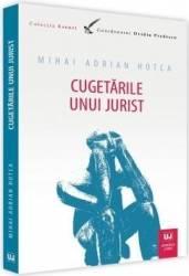 Cugetarile unui jurist - Mihai Adrian Hotca