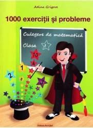 Culegere de matematica cls 1. 1000 Exercitii si probleme - Adina Grigore