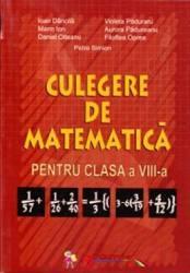 Culegere de matematica pentru clasa a 8-a - Ioan Dancila Violeta Paduraru Marin Ion