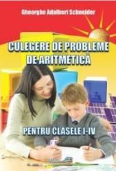 Culegere de probleme de aritmetica - Clasele 1-4 - Gheorghe Adalbert Schneider Carti