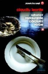 Culinariard. Restauranre Carciumi Vorbe - Claudiu Leonte