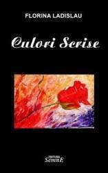 Culori Scrise - Florina Ladislau