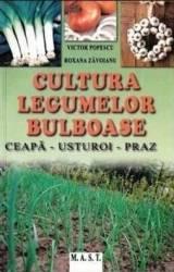 Cultura legumelor bulboase - Victor Popescu Roxana Zavoianu Carti