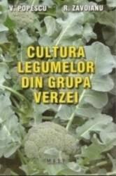 Cultura legumelor din grupa verzei - Victor Popescu Roxana Zavoianu