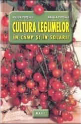 Cultura legumelor in camp si in solarii - Victor Popescu Angela Popescu