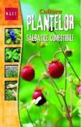 Cultura plantelor salbatice comestibile Carti