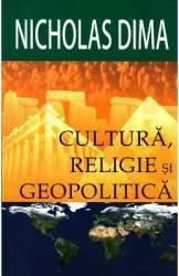 Cultura Religie Si Geopolitica - Nicholas Dima