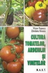 Cultura tomatelor ardeiului si vinetelor - Victor Popescu Zavoianu Roxana Carti