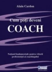 Cum Poti Deveni Coach - Alain Cardon