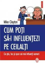 Cum poti sa-i influentezi pe ceilalti - Mike Clayton