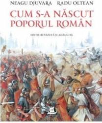 Cum s-a nascut poporul roman - Neagu Djuvara - PRECOMANDA