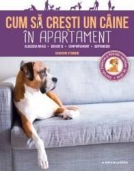 Cum sa cresti un caine in apartament - Sandrine Otsmane Carti