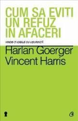 Cum sa eviti un refuz in afaceri - Harlan Goerger Vincent Harris