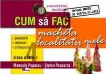 Cum Sa Fac Macheta Localitatii Mele Clasa 4 - Manuela Popescu Stefan Pacearca