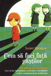 Cum sa faci fata gastilor - Susan Sprague